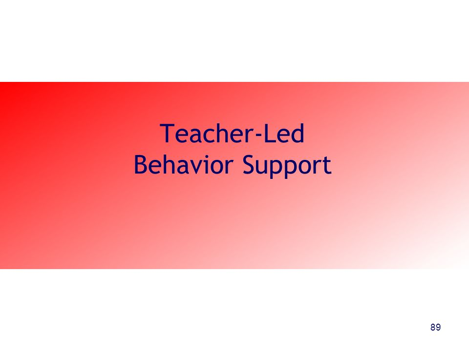 Teacher-Led Behavior Support 89