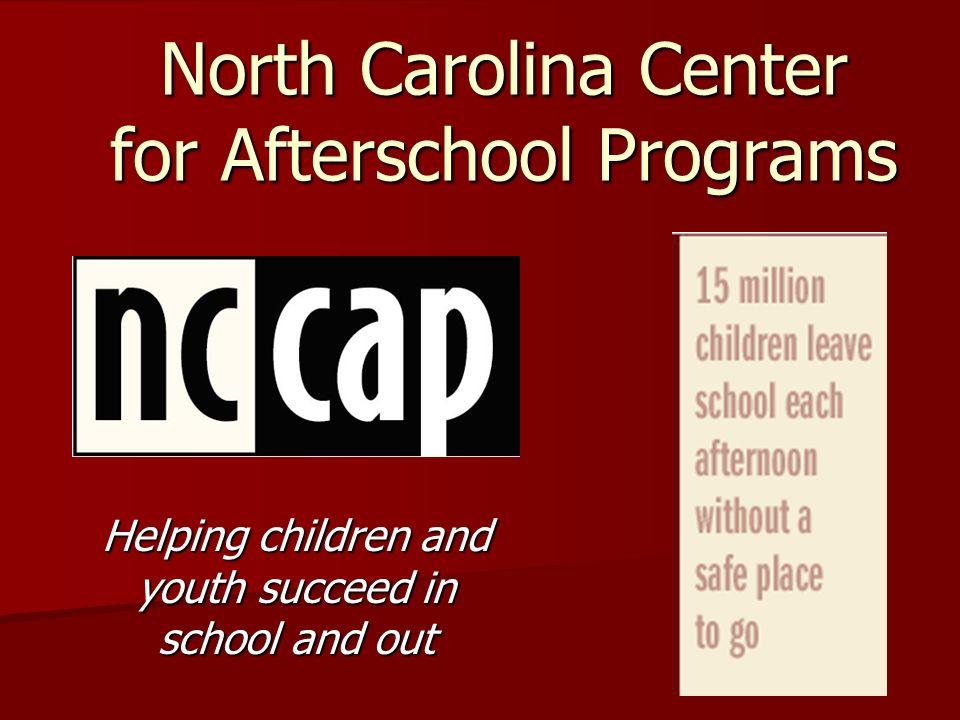 For More Information Jamie Knowles NC NC CAP Director jknowles@ncforum.org Jamie Knowles NC NC CAP Director jknowles@ncforum.org jknowles@ncforum.org 919-781-6833 x 115 www.nccap.netwww.nccap.net www.ncafterschooltraining.com www.nccap.net