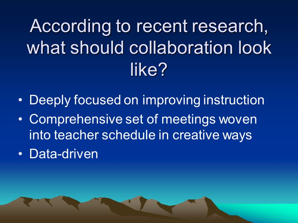 According to recent research, what should collaboration look like.