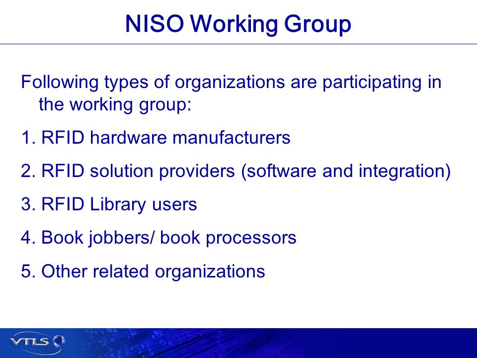 Visionary Technology in Library Solutions NISO Working Group Following types of organizations are participating in the working group: 1.