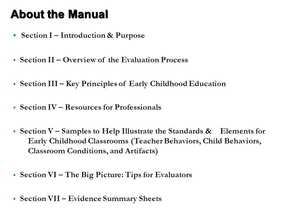 Section I – Introduction & Purpose Section II – Overview of the Evaluation Process Section III – Key Principles of Early Childhood Education Section I