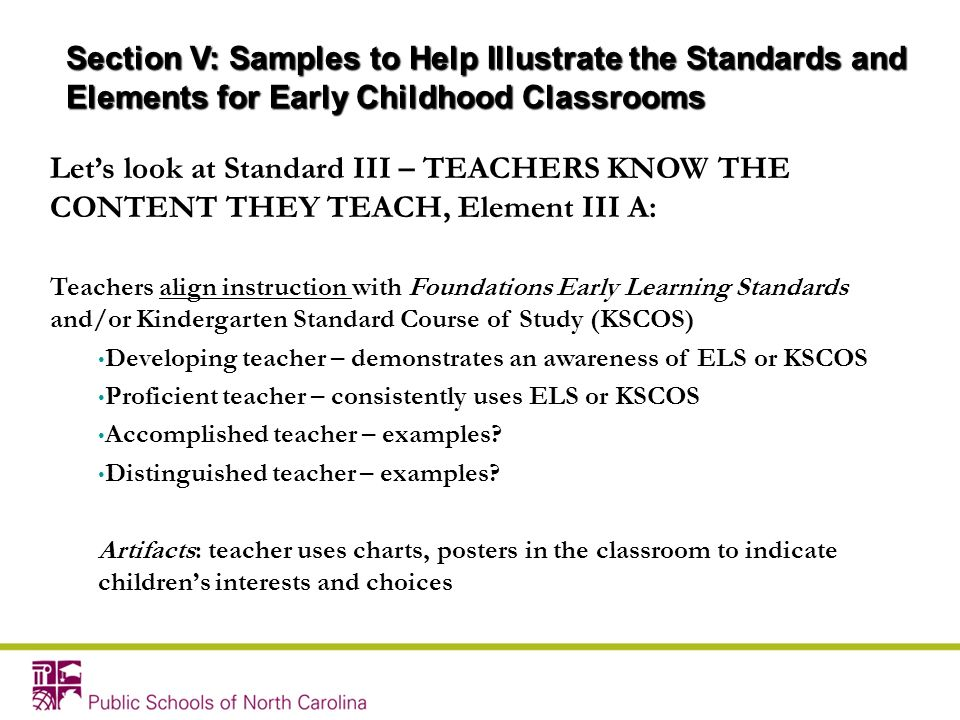 Lets look at Standard III – TEACHERS KNOW THE CONTENT THEY TEACH, Element III A: Teachers align instruction with Foundations Early Learning Standards