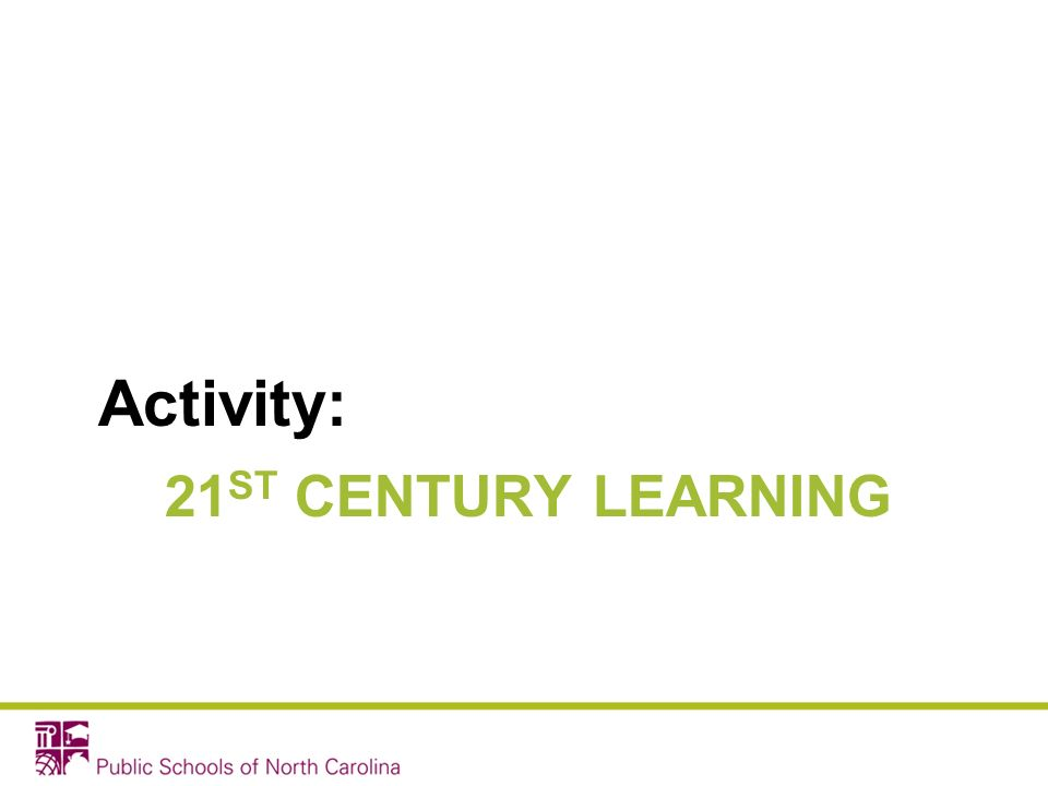 21 ST CENTURY LEARNING Activity: