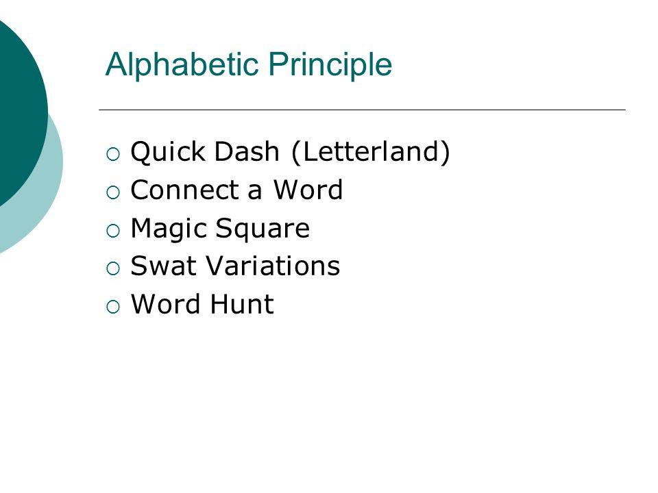 Alphabetic Principle Quick Dash (Letterland) Connect a Word Magic Square Swat Variations Word Hunt