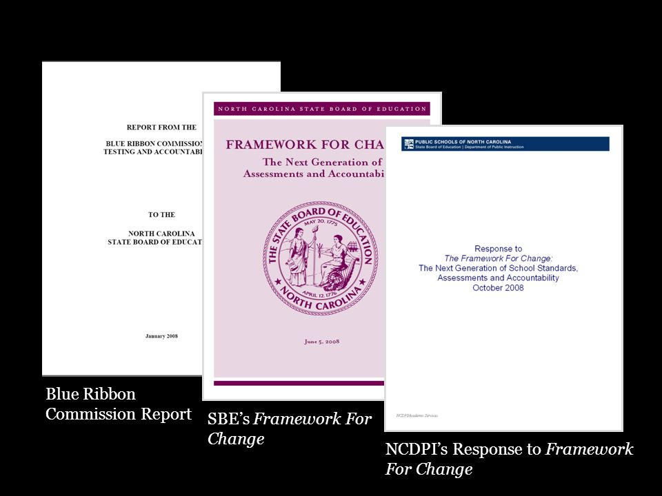 NCDPIs Response to Framework For Change SBEs Framework For Change Blue Ribbon Commission Report