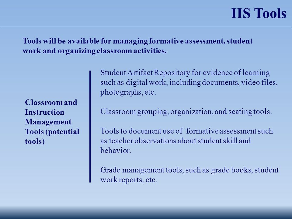 Tools will be available for managing formative assessment, student work and organizing classroom activities.