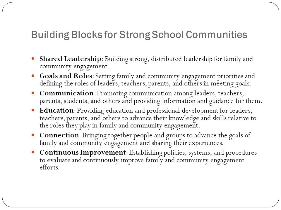 Building Blocks for Strong School Communities Shared Leadership: Building strong, distributed leadership for family and community engagement.