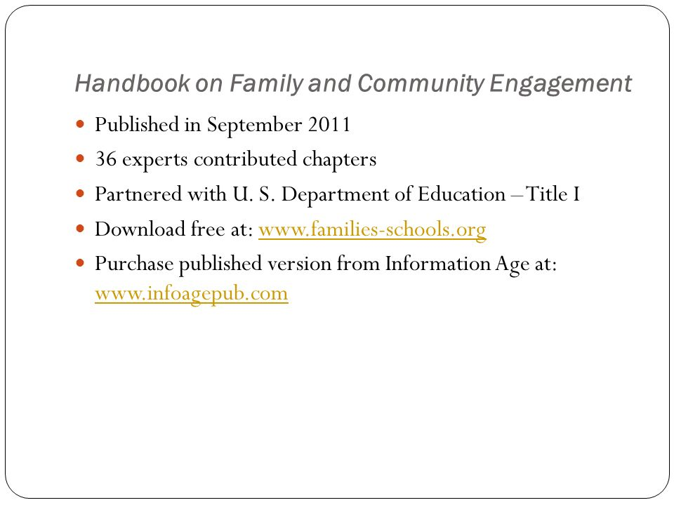 Handbook on Family and Community Engagement Published in September 2011 36 experts contributed chapters Partnered with U.