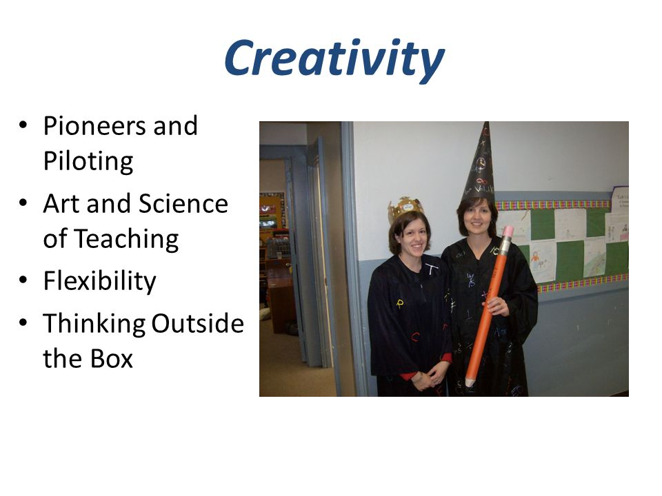 Creativity Pioneers and Piloting Art and Science of Teaching Flexibility Thinking Outside the Box