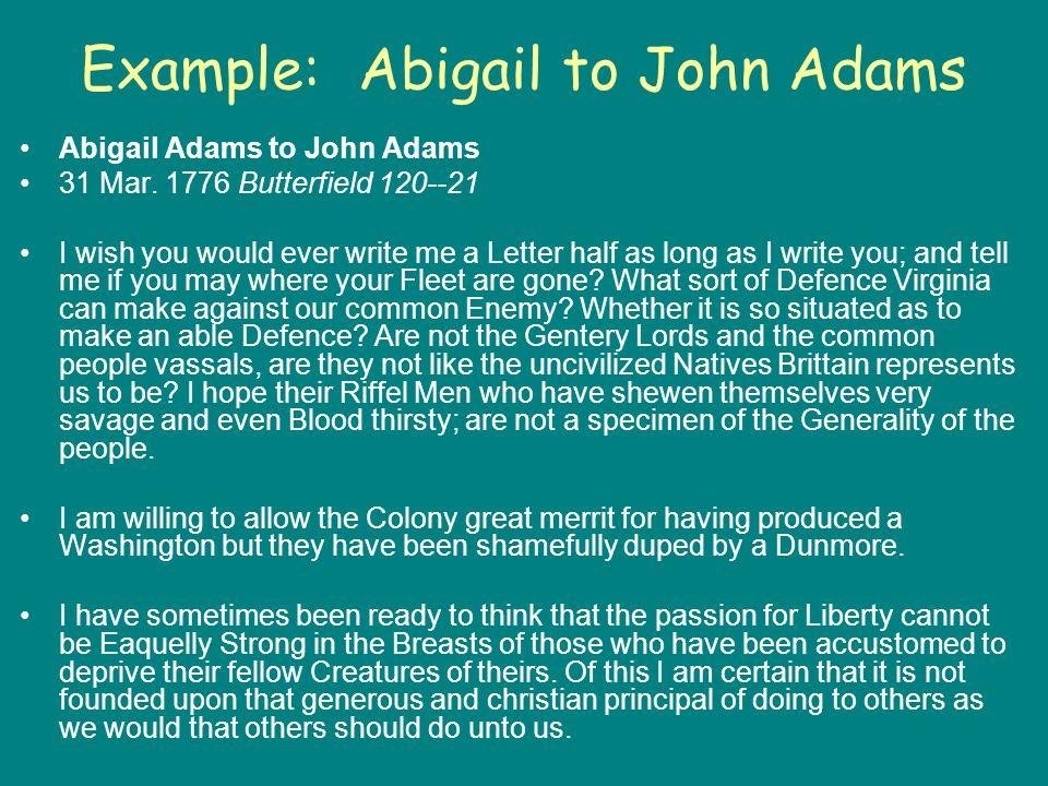Example: Abigail to John Adams Abigail Adams to John Adams 31 Mar.