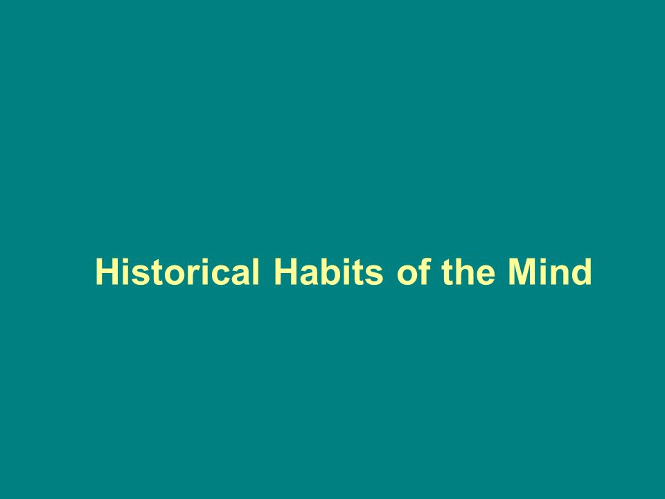 Historical Habits of the Mind