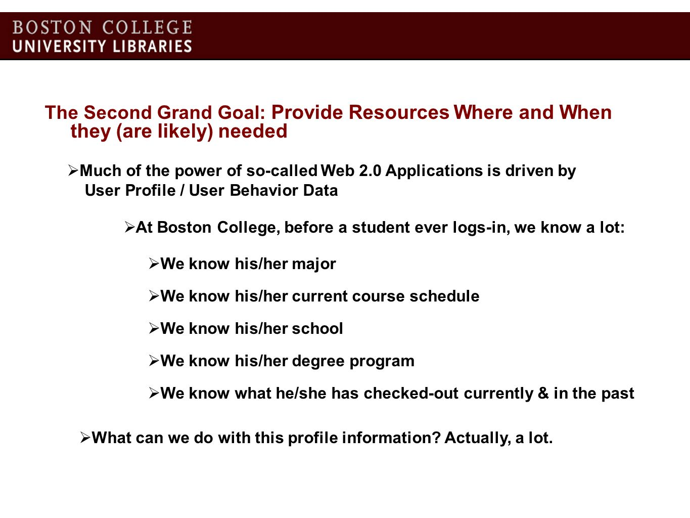 The Second Grand Goal: Provide Resources Where and When they (are likely) needed Much of the power of so-called Web 2.0 Applications is driven by User