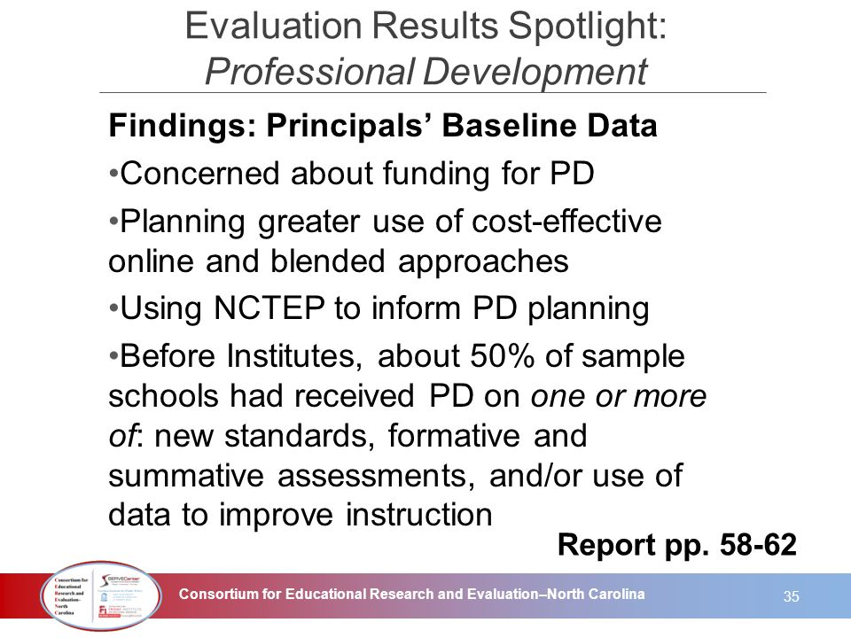 Consortium for Educational Research and Evaluation–North Carolina Findings: Principals Baseline Data Concerned about funding for PD Planning greater u