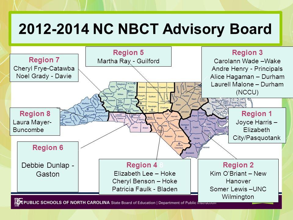 DRAFT 2012-2014 NC NBCT Advisory Board Region 8 Laura Mayer- Buncombe Region 7 Cheryl Frye-Catawba Noel Grady - Davie Region 5 Martha Ray - Guilford R