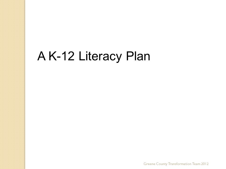 Greene County Transformation Team 2012 A K-12 Literacy Plan Third Key Trend