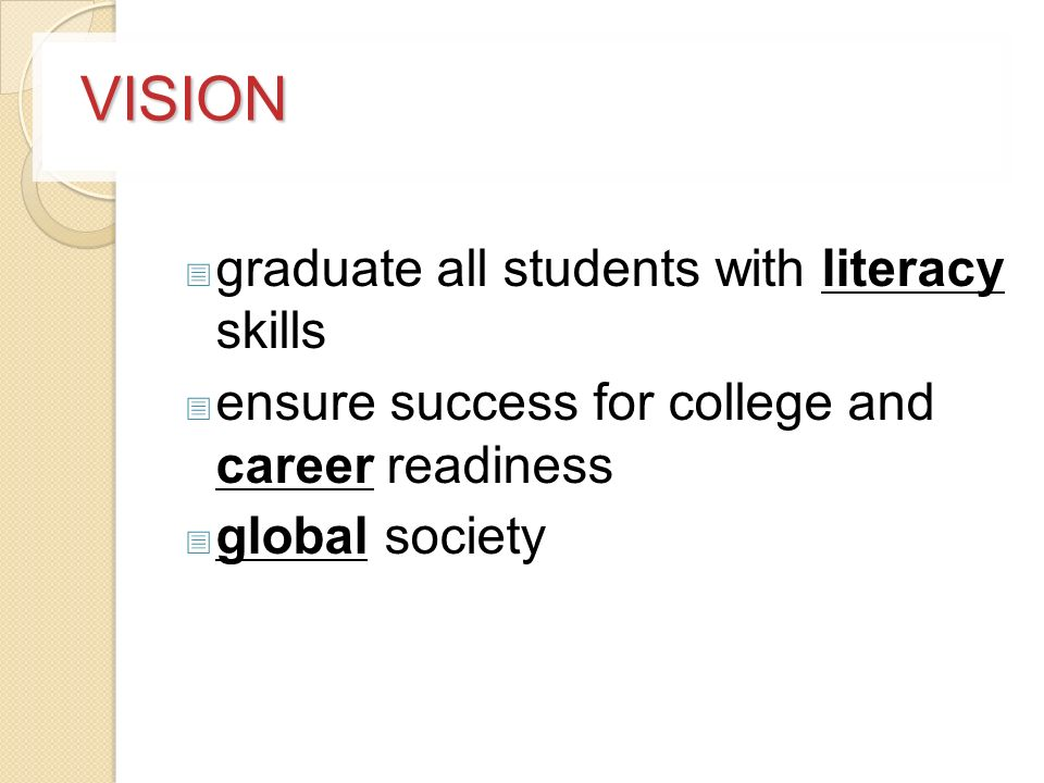 VISION graduate all students with literacy skills ensure success for college and career readiness global society