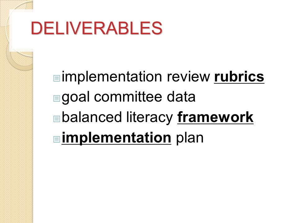 DELIVERABLES implementation review rubrics goal committee data balanced literacy framework implementation plan