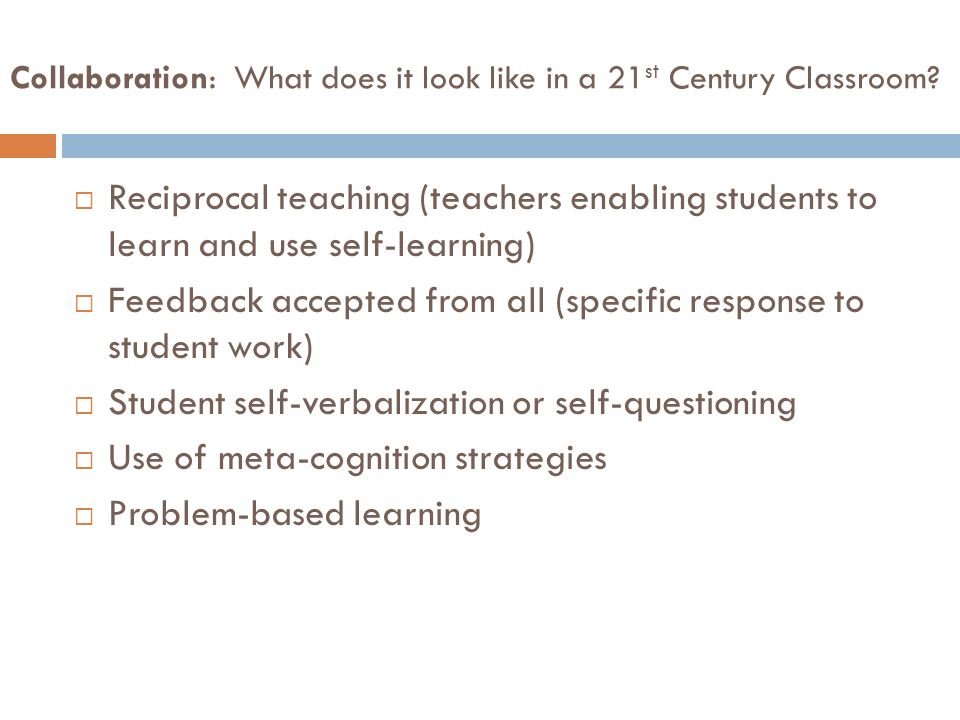 Collaboration: What does it look like in a 21 st Century Classroom.