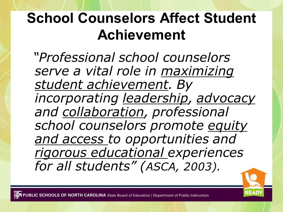School Counselors Affect Student Achievement Professional school counselors serve a vital role in maximizing student achievement. By incorporating lea