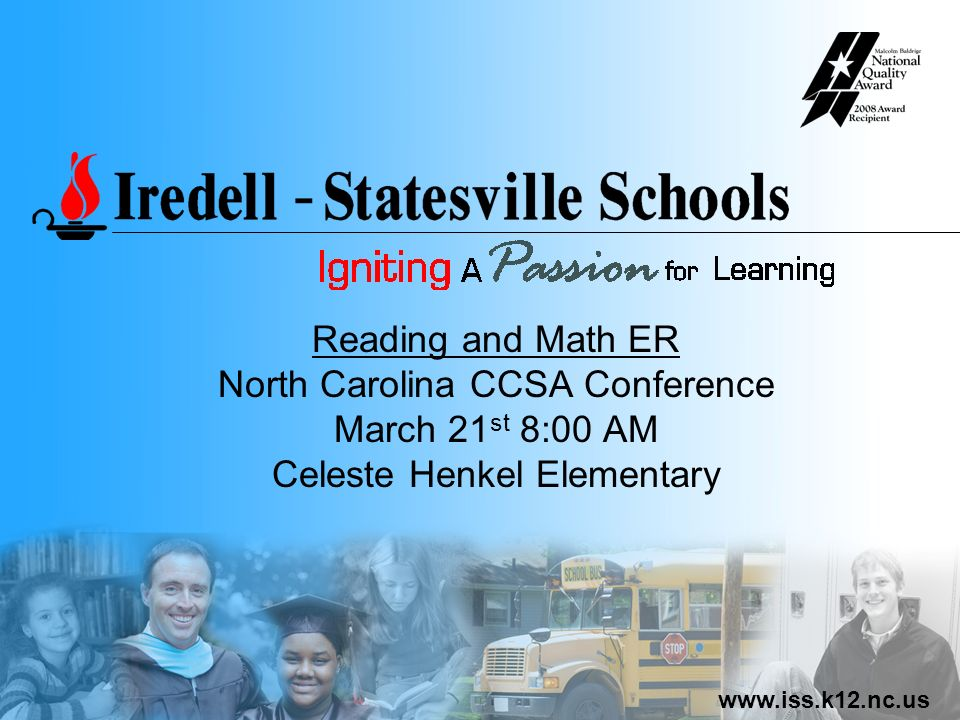 www.iss.k12.nc.us Reading and Math ER North Carolina CCSA Conference March 21 st 8:00 AM Celeste Henkel Elementary