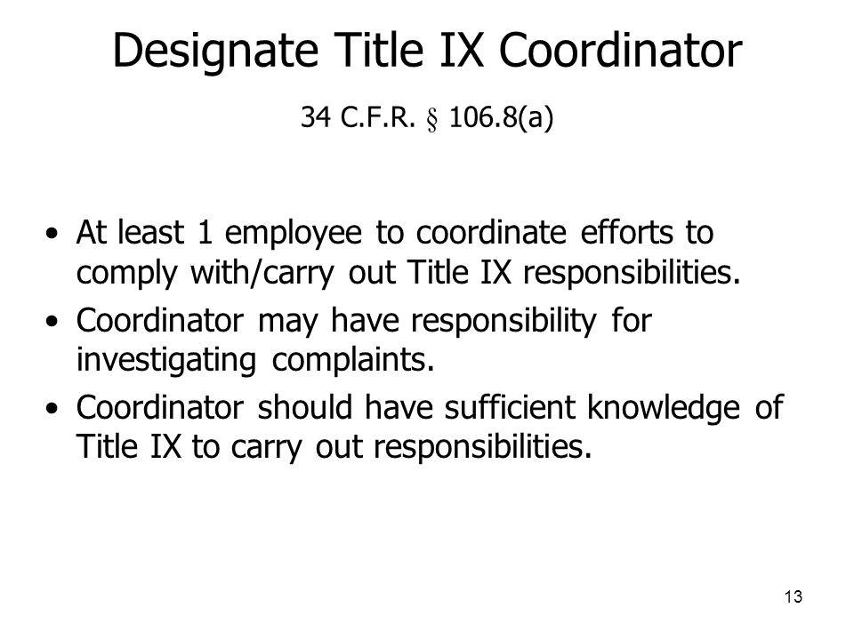 13 Designate Title IX Coordinator 34 C.F.R.