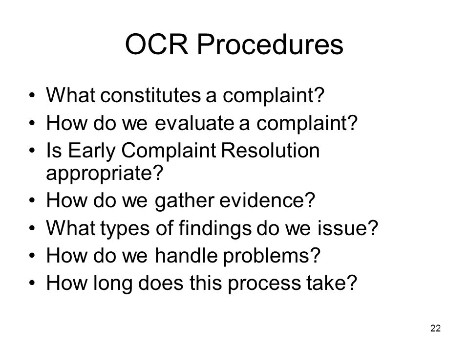 22 OCR Procedures What constitutes a complaint. How do we evaluate a complaint.