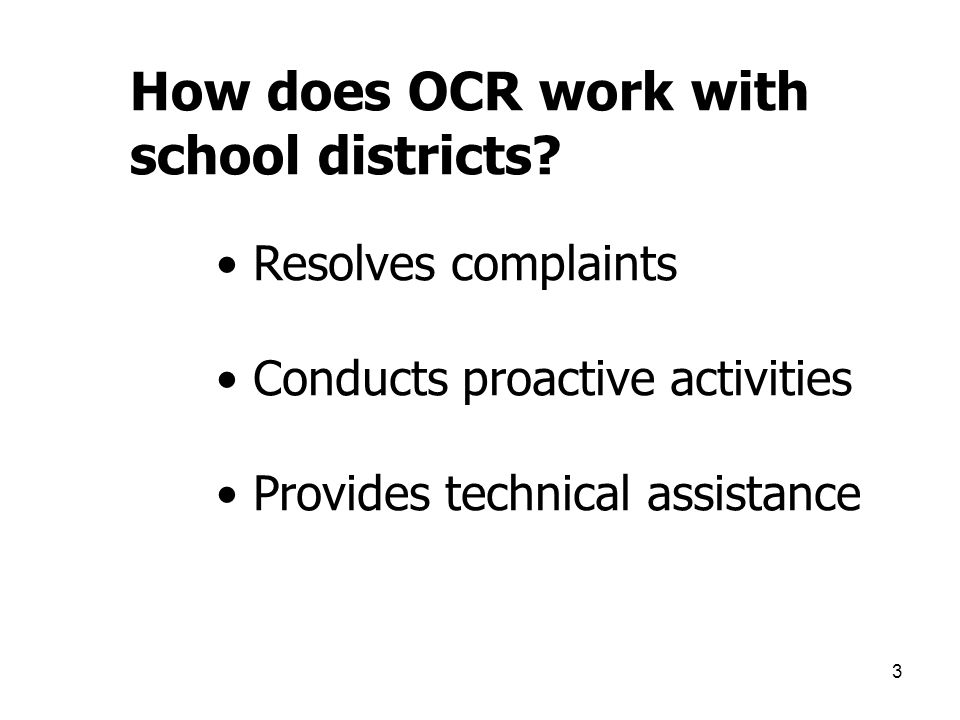 3 How does OCR work with school districts.