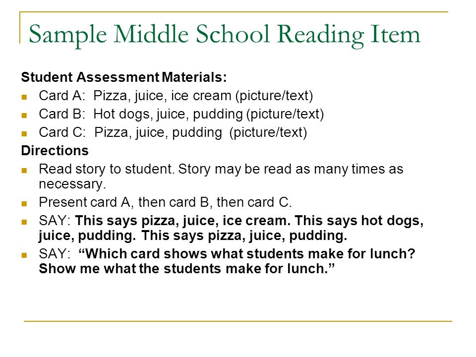 Sample Middle School Reading Item Student Assessment Materials: Card A: Pizza, juice, ice cream (picture/text) Card B: Hot dogs, juice, pudding (pictu