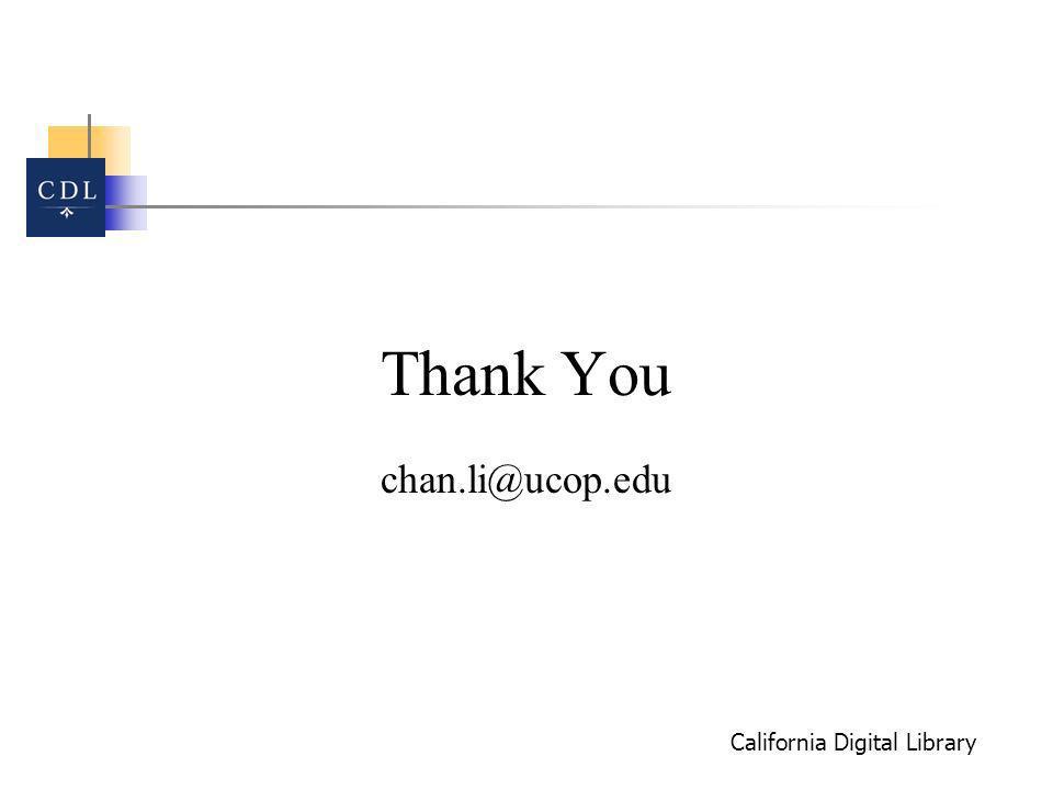 California Digital Library Thank You chan.li@ucop.edu