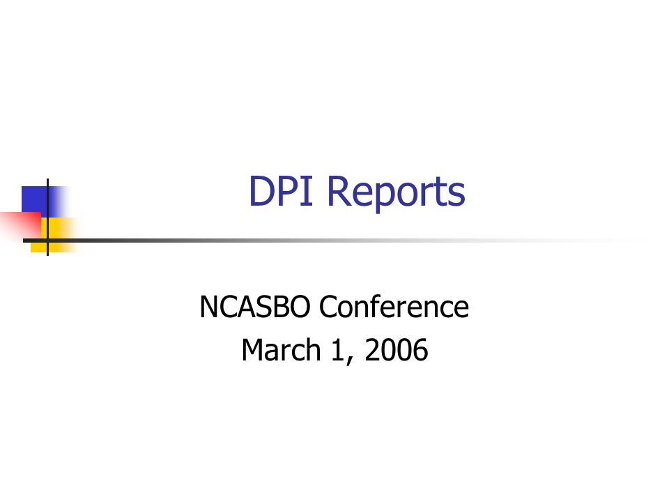 DPI Reports NCASBO Conference March 1, 2006