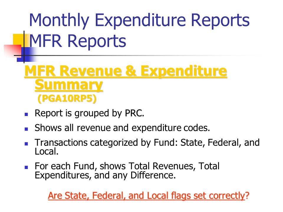 Monthly Expenditure Reports MFR Reports MFR Revenue & Expenditure Summary (PGA10RP5) (PGA10RP5) PRC Report is grouped by PRC.