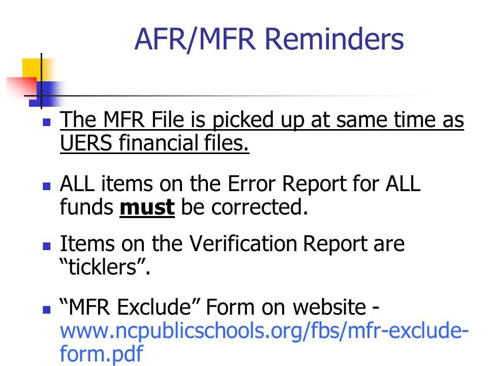 AFR/MFR Reminders The MFR File is picked up at same time as UERS financial files.