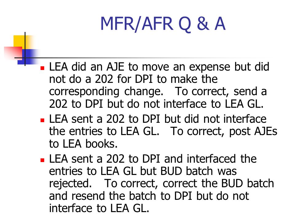 MFR/AFR Q & A LEA did an AJE to move an expense but did not do a 202 for DPI to make the corresponding change.
