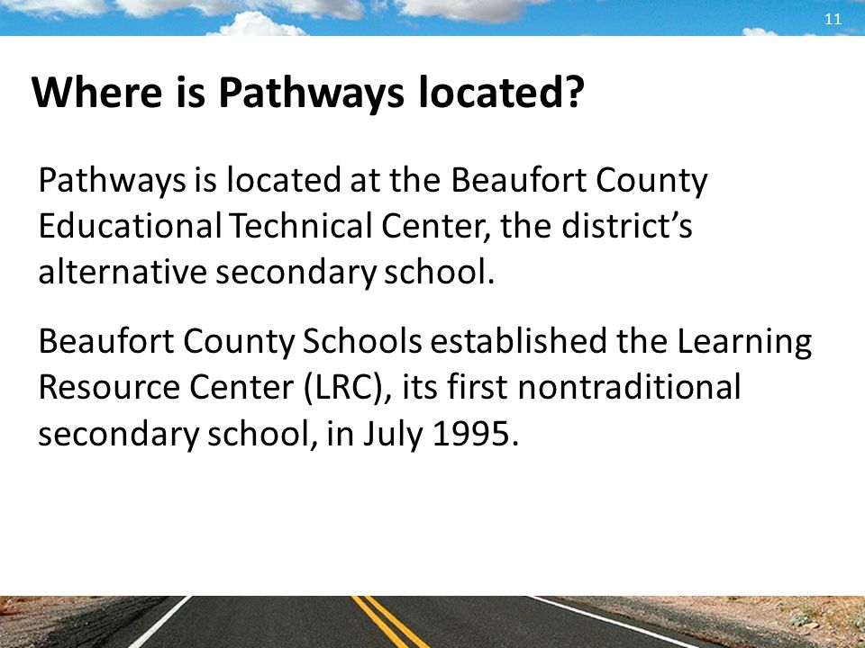 11 Where is Pathways located.