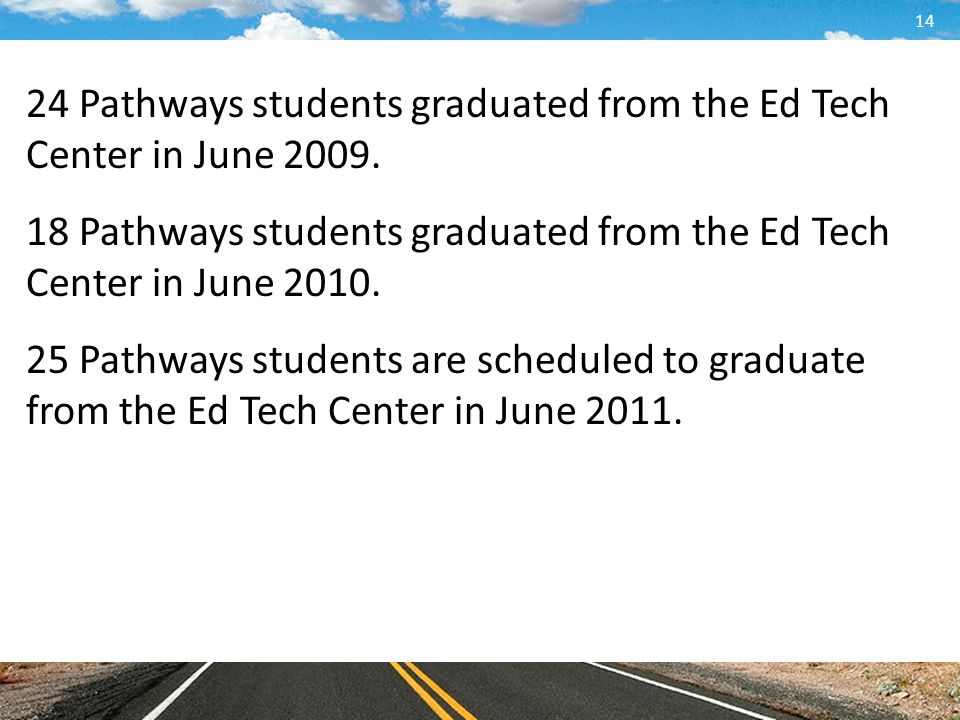 14 24 Pathways students graduated from the Ed Tech Center in June 2009.