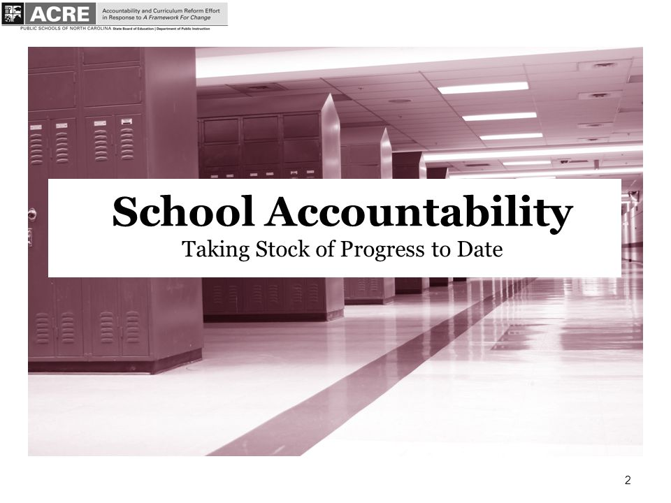 2 School Accountability Taking Stock of Progress to Date