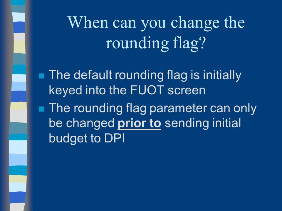 When can you change the rounding flag.