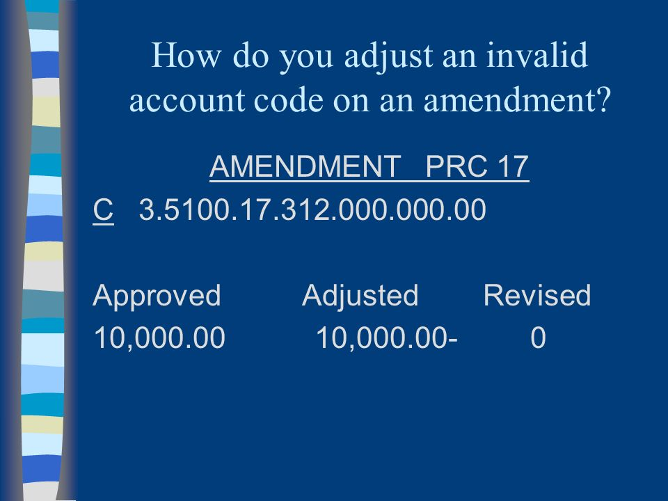 How do you adjust an invalid account code on an amendment.