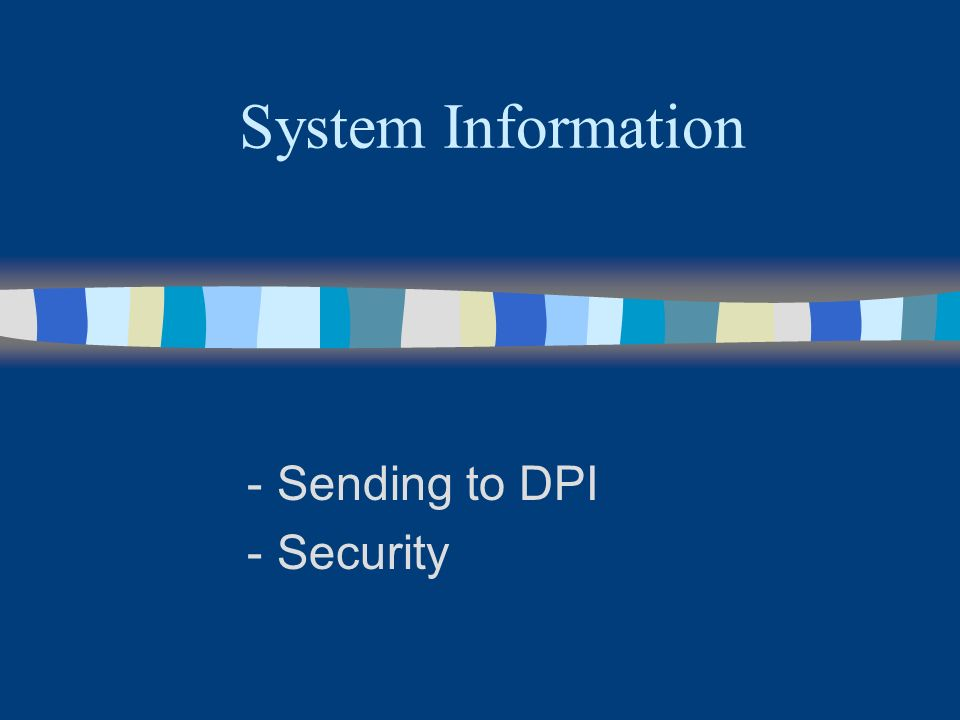 System Information - Sending to DPI - Security