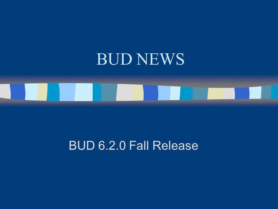 BUD NEWS BUD 6.2.0 Fall Release