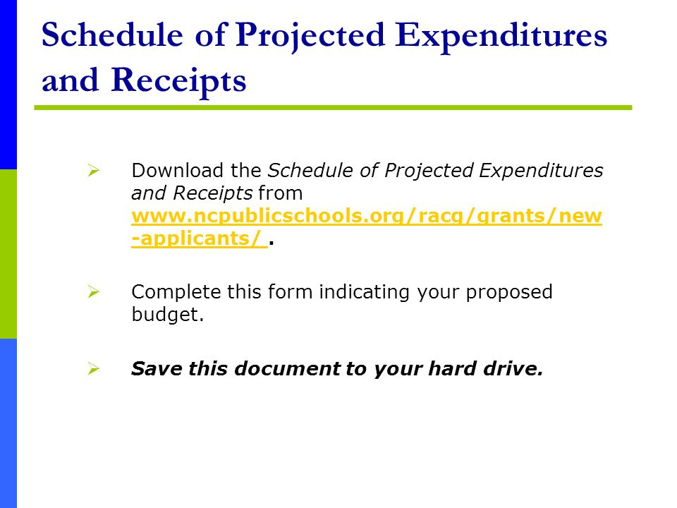 Schedule of Projected Expenditures and Receipts Download the Schedule of Projected Expenditures and Receipts from www.ncpublicschools.org/racg/grants/