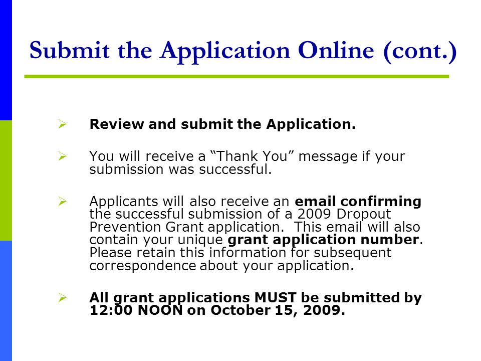 Submit the Application Online (cont.) Review and submit the Application.