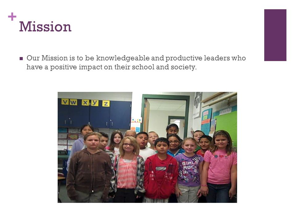 + Vision Our Vision is to be a self evaluating community of educational excellence.