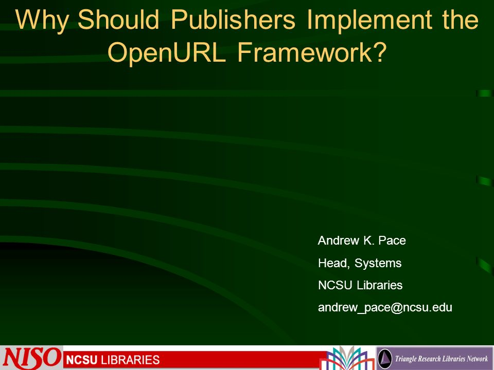 Why Should Publishers Implement the OpenURL Framework.