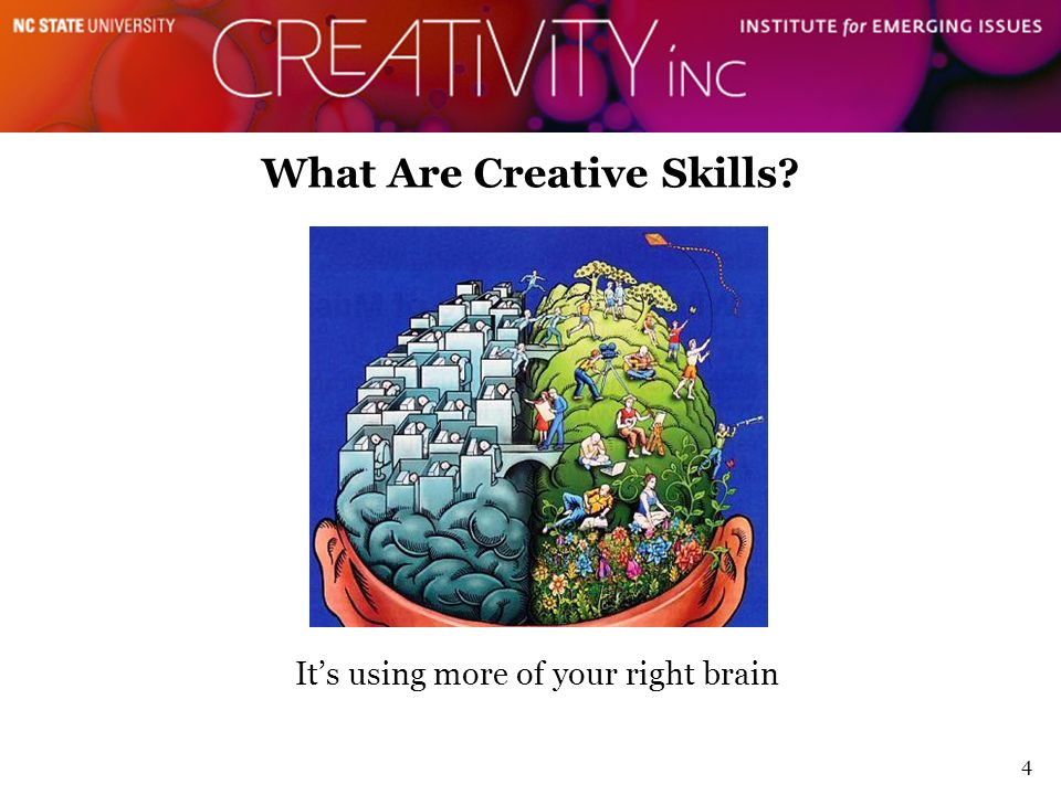 What Are Creative Skills? Right 4 Its using more of your right brain