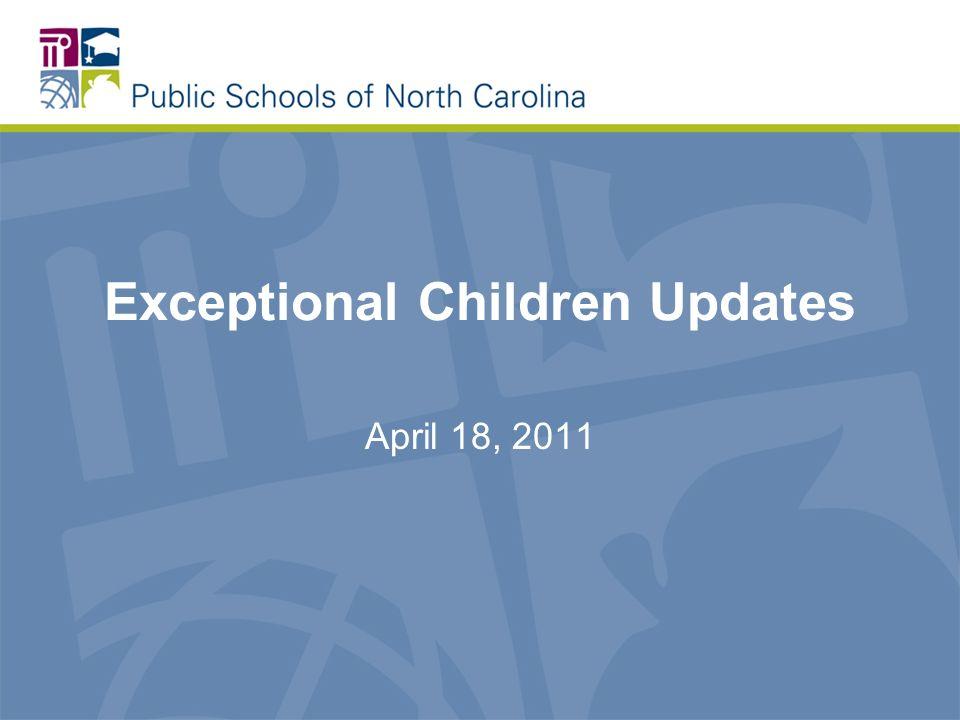 Exceptional Children Updates April 18, 2011
