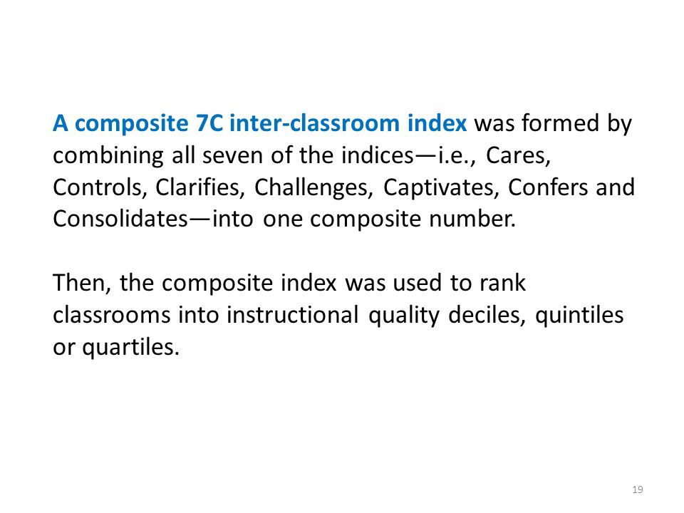 19 A composite 7C inter-classroom index was formed by combining all seven of the indicesi.e., Cares, Controls, Clarifies, Challenges, Captivates, Conf