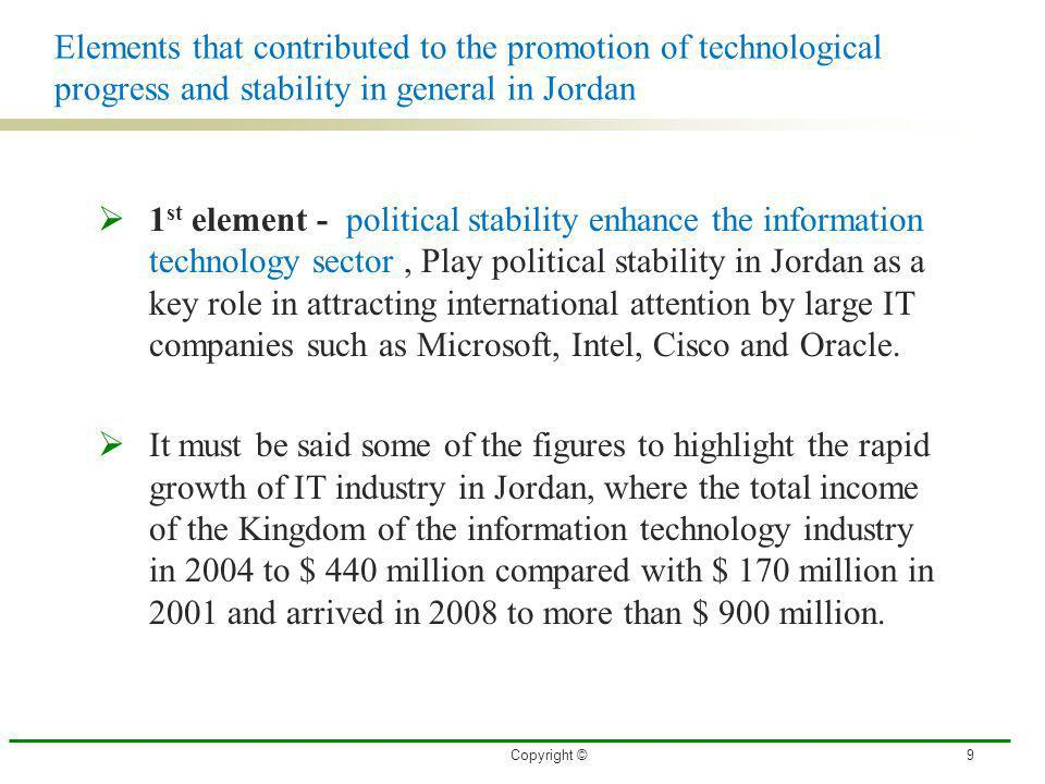 Elements that contributed to the promotion of technological progress and stability in general in Jordan 1 st element - political stability enhance the