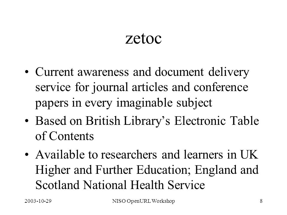 2003-10-29NISO OpenURL Workshop8 zetoc Current awareness and document delivery service for journal articles and conference papers in every imaginable