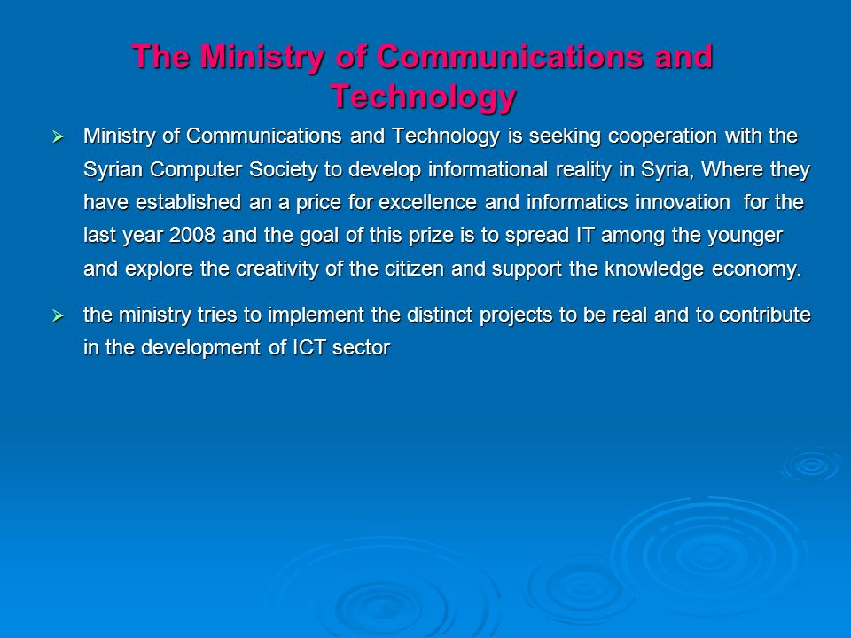 The Ministry of Communications and Technology Ministry of Communications and Technology is seeking cooperation with the Syrian Computer Society to dev